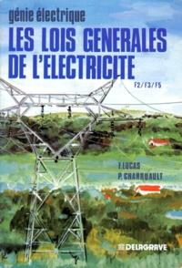 Pierre Charruault et François Lucas - Les Lois générales de l'électricité.