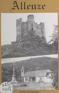 Pierre Chassang et Géraud Jarlier - Alleuze - Son château, son église.