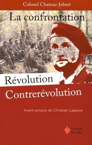 Pierre Chateau-Jobert - La confrontation Révolution-Contrerévolution.