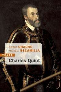 Pierre Chaunu et Michèle Escamilla - Charles Quint.