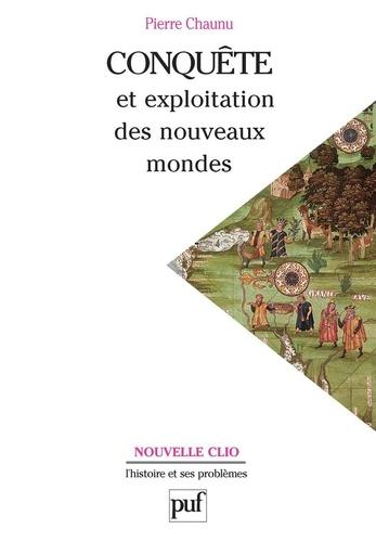 Conquête et exploitation des nouveaux mondes. XVIe siècle 6e édition