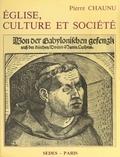Pierre Chaunu et Gilbert Charles-Picard - Église, culture et société - Essais sur Réforme et Contre-Réforme : 1517-1620.