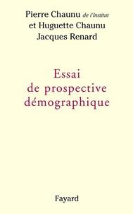Pierre Chaunu - Essai de prospective démographique.