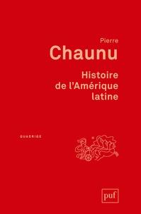 Pierre Chaunu - Histoire de l'Amérique latine.