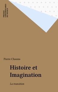 Pierre Chaunu - Histoire et imagination - La transition.