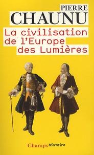 Pierre Chaunu - La civilisation de l'Europe des Lumières.