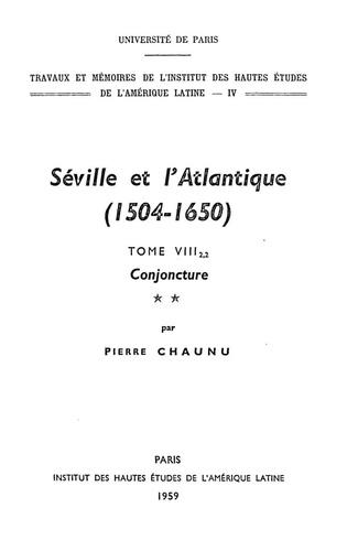 Séville et l'Atlantique, 1504-1650: Structures et conjoncture de l'Atlantique espagnol et hispano-américain (1504-1650). Tome II, volume 2. La conjoncture (1593-1650)