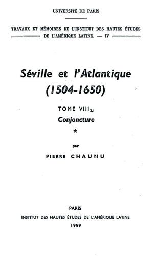 Séville et l'atlantique, 1504-1650. Tome 8, structures et conjonctures de l'Atlantique espagnol