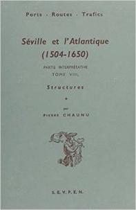 Pierre Chaunu et Huguette Chaunu - Séville et l'atlantique, 1504-1650 - Tome 8, structures et conjonctures de l'Atlantique espagnol.