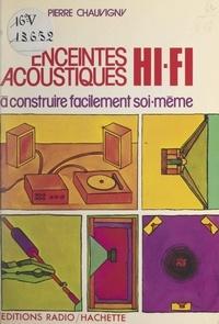 Pierre Chauvigny - Enceintes acoustiques Hi-Fi à construire facilement soi-même.