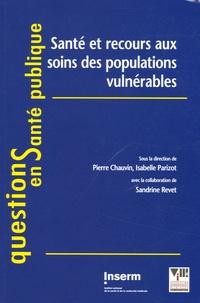 Pierre Chauvin et Isabelle Parizot - Santé et recours aux soins des populations vulnérables.