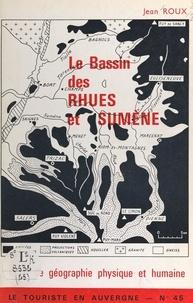 Pierre Chavaroche et René Chavaroche - Le bassin des Rhues et Sumène - Essai de géographie physique et humaine. L'hydrographie, le volcanisme, le glaciaire, les hommes.