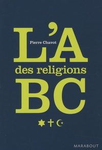 Pierre Chavot - L'ABC des religions.