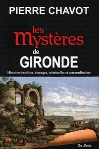 Pierre Chavot - Les mystères de Gironde.