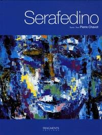 Pierre Chavot - Serafedino - Edition bilingue français-anglais.