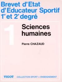 Pierre Chazaud - Brevet d'état d'éducateur sportif 1er et 2e degré Tome 1 - Sciences humaines, exercices, sujets d'examens....