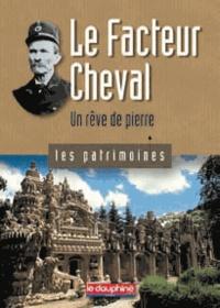 Pierre Chazaud - Le Facteur Cheval - Un rêve de pierre.
