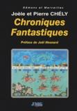 Pierre Chély et Joèle Chely - Chroniques Fantastiques.