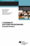 Pierre Chenard et Pierre Doray - L' accessibilité aux études postsecondaires - Un projet inachevé.