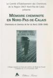 Pierre Chéret - Mémoire cheminote en Nord-Pas-de-Calais - Cheminots et chemins de fer du Nord (1938-1948).