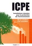 Pierre Cherrière - ICPE Installations classées pour la protection de l'environnement - De la création à la cessation.