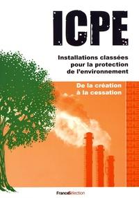ICPE Installations classées pour la protection de lenvironnement - De la création à la cessation.pdf