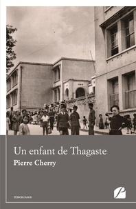 Pierre Cherry - Un enfant de Thagaste.