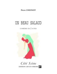 Pierre Chesnot - Un beau salaud.