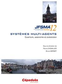 Ouverture, autonomie et co-évolution- Vingtièmes journées francophones sur les systèmes multi-agents (JFSMA'12) Honfleur 17-19 octobre 2012 - Pierre Chevaillier | Showmesound.org