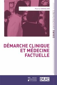 Pierre Chevalier - Démarche clinique et médecine factuelle.