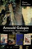 Pierre Chevallier - Arnould Galopin - Homme de lettres, romancier populaire (1863-1934).