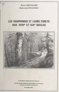 Pierre Chevallier et Marie-josé Couailhac - Les Dauphinois et leurs forêts aux XVIIIe et XIXe siècles - Recueil d'articles.
