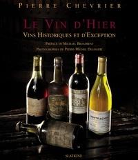 Pierre Chevrier - Le vin d'hier - Vins historiques et d'exception.