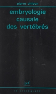 Pierre Chibon et Louis Gallien - Embryologie causale des vertébrés.