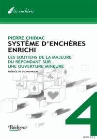 Pierre Chidiac - Système d'enchéres enrichi - Tome 4, Soutien de la majeure du répondant sur ouverture mineure.
