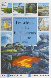 Pierre Chiesa et Robert Brousse - Les volcans et les tremblements de terre.