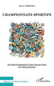 Pierre Chifflet - Championnats sportifs - Enchevêtrement des objectifs et stratégies.