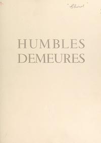 Pierre Chirol et Louis Jouas-Poutrel - Humbles demeures dans la tourmente, 1940-1944 - Mémento pour les vieilles maison de Rouen.