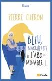 Pierre Chiron - Bleu, Marguerite et l'abominable L..