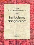 Pierre Choderlos De Laclos et  Ligaran - Les Liaisons dangereuses.