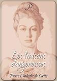 Pierre Choderlos De Laclos - Les liaisons dangereuses.