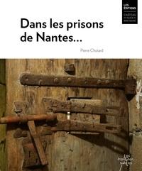 Pierre Chotard - Dans les prisons de Nantes.