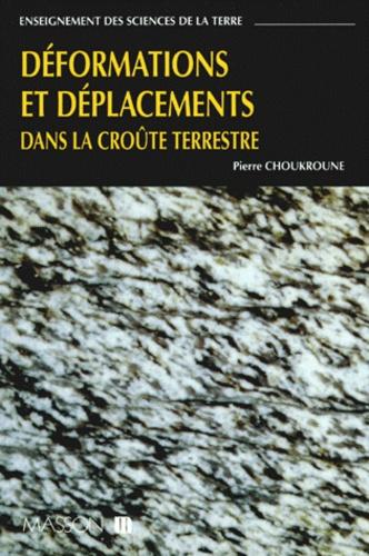 Pierre Choukroune - Déformations et déplacements dans la croûte terrestre.