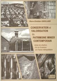 Pierre-Christian Guiollard - Conservation et valorisation du patrimoine minier contemporain.