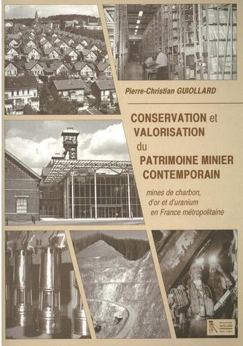 Conservation et valorisation du patrimoine minier contemporain