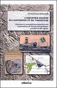 Pierre-Christian Guiollard - L'industrie minère de l'antimoine et du tungstène.