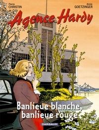 Pierre Christin et Annie Goetzinger - Agence Hardy Tome 4 : Banlieue blanche, banlieue rouge.