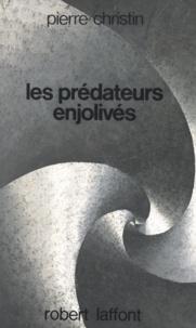 Pierre Christin et Gérard Klein - Les prédateurs enjolivés.