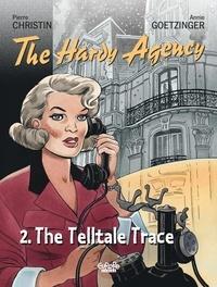 Pierre Christin et Annie Goetzinger - The Hardy Agency - Volume 2 - The Telltale Trace.