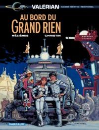 Pierre Christin et Jean-Claude Mézières - Valérian, agent spatio-temporel Tome 20 : Au bord du Grand Rien.
